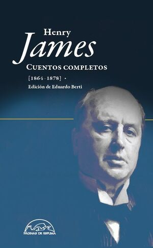 CUENTOS COMPLETOS HENRY JAMES (1864-1878)-VOL.I