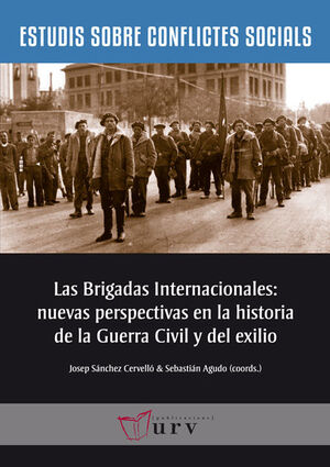 LAS BRIGADAS INTERNACIONALES: NUEVAS PERSPECTIVAS EN LA HISTORIA DE LA GUERRA CI