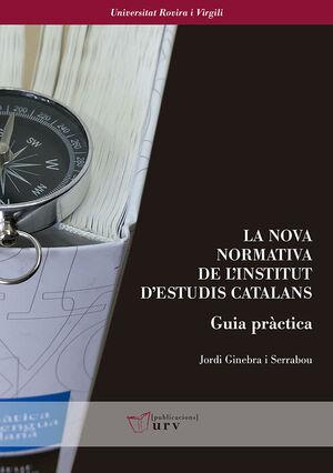 LA NOVA NORMATIVA DE L'INSTITUT D'ESTUDIS CATALANS. GUIA PRÀCTICA