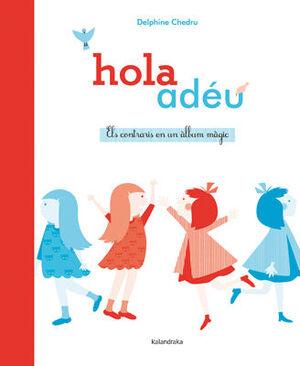 HOLA ~ ADÉU. ELS CONTRARIS EN UN ÀLBUM MÀGIC