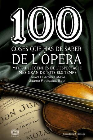 100 COSES QUE HAS DE SABER DE L'ÒPERA