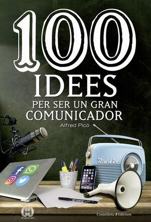 100 IDEES PER SER UN GRAN COMUNICADOR
