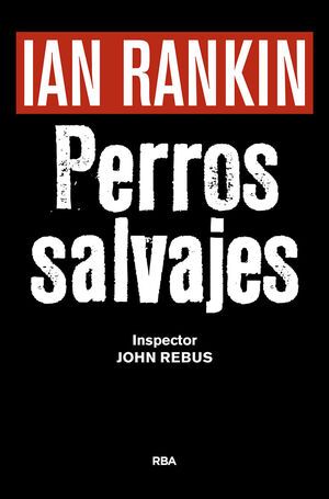 PERROS SALVAJES (P.NOVELA NEGRA 2016)