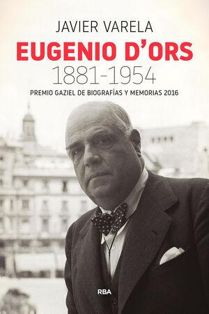 EUGENIO D'ORS 1881-1954 (P. GAZIEL 2016)