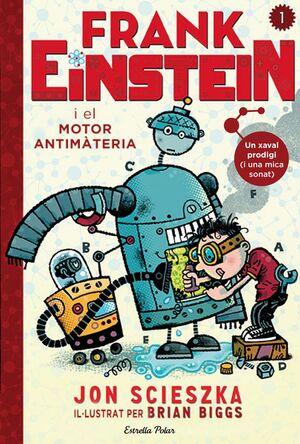 FRANK EINSTEIN I EL MOTOR ANTIMATÈRIA