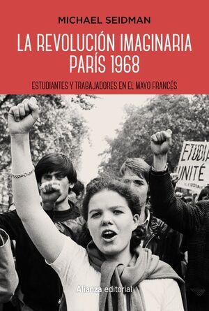 LA REVOLUCIÓN IMAGINARIA. PARÍS 1968