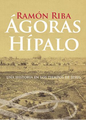 AGORAS HIPALO. UNA HISTORIA DE LOS TIEMPOS DE JESÚS