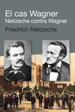 EL CAS WAGNER / NIETZSCHE CONTRA WAGNER