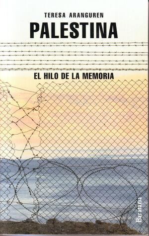 PALESTINA, EL HILO DE LA MEMORIA