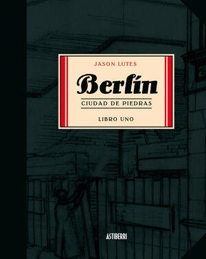 BERLÍN. CIUDAD DE PIEDRAS. LIBRO 1