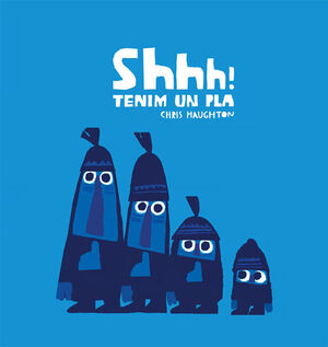SHHH! TENIM UN PLA!