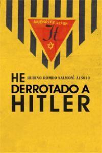 HE DERROTADO A HITLER 2ªED