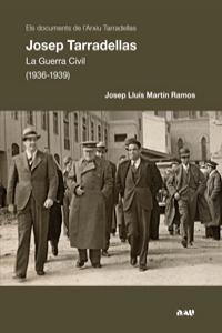 JOSEP TARRADELLAS LA GUERRA CIVIL (1936 -1939) - C