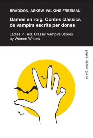 DAMES EN ROIG. CONTES CLÀSICS DE VAMPIRS ESCRITS PER DONES / ADIES IN RED. CLASSIC VAMPIRE STORIES BY WOMEN WRITERS