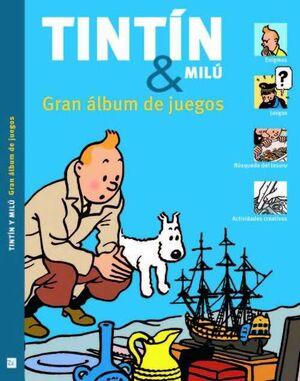 TINTÍN Y MILÚ GRAN ÁLBUM DE JUEGOS NE