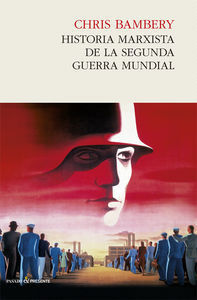 HISTORIA MARXISTA DE LA SEGUNDA GUERRA MUNDIAL
