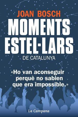 MOMENTS ESTEL·LARS DE CATALUNYA