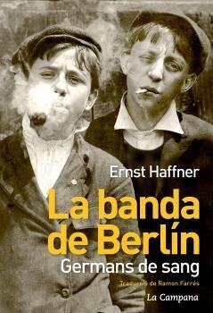 LA BANDA DE BERLÍN: GERMANS DE SANG