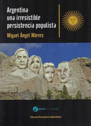 ARGENTINA, UNA IRRESISTIBLE PESISTENCIA POPULISTA