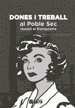 DONES I TREBALL AL POBLE SEC DURANT EL FRANQUISME