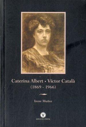 CATERINA ALBERT - VÍCTOR CATALÀ (1869 -1966)