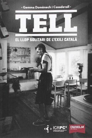 TELL. EL LLOP SOLITARI DE L EXILI CATALÀ
