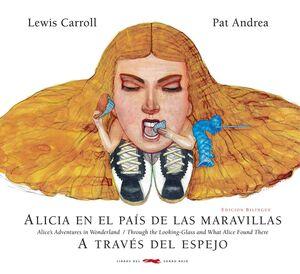 ALICIA EN EL PAÍS DE LAS MARAVILLAS/ A TRAVÉS DEL ESPEJO