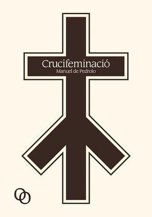 CRUCIFEMINACIÓ