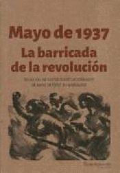 MAYO DE 1937. LA BARRICADA DE LA REVOLUCIÓN