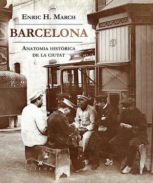 BARCELONA. ANATOMIA HISTÒRICA DE LA CIUTAT