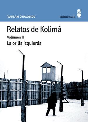 RELATOS DE KOLIMÁ  / VOL 2 / LA ORILLA IZQUIERDA