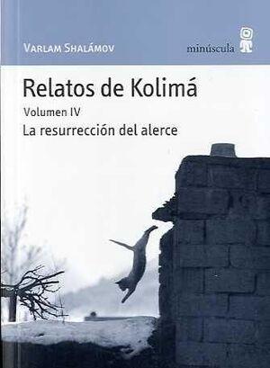 RELATOS DE KOLIMÁ / VOL. 4 / LA RESURRECCIÓN DEL ALERCE