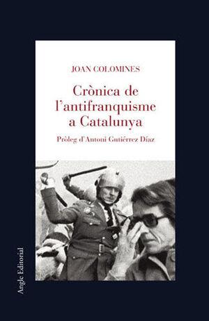 CRÒNICA DE L'ANTIFRANQUISME A CATALUNYA