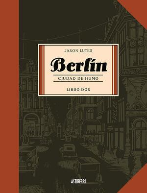 BERLÍN. CIUDAD DE HUMO. LIBRO 2