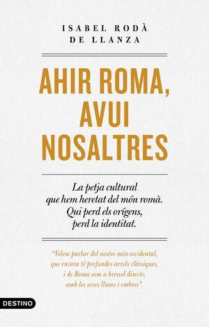 AHIR ROMA, AVUI NOSALTRES