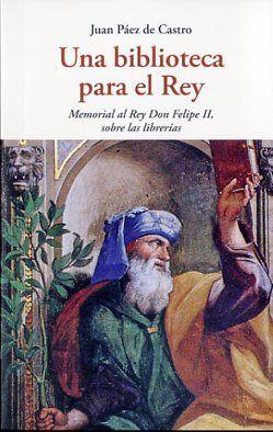 BIBLIOTECA PARA EL REY, UNA