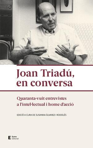 JOAN TRIADÚ, EN CONVERSA