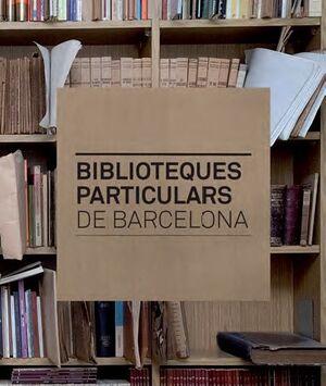 BIBLIOTEQUES PARTICULARS DE BARCELONA