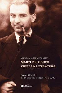 MARTI DE RIQUER. VIURE LA LITERATURA