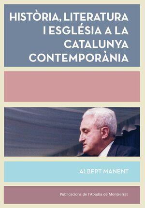 HISTÒRIA, LITERATURA I ESGLÉSIA A LA CATALUNYA CONTEMPORÀNIA