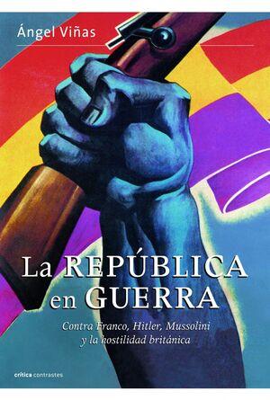 LA REPUBLICA ESPAÑOLA EN GUERRA