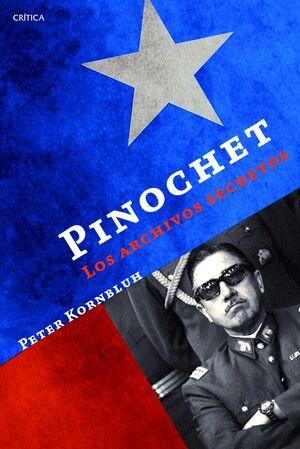 PINOCHET: LOS ARCHIVOS SECRETOS
