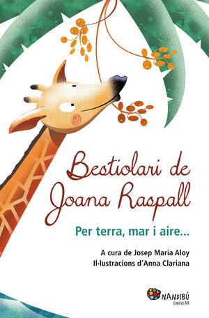 BESTIOLARI DE JOANA RASPALL. PER TERRA, MAR I AIRE...