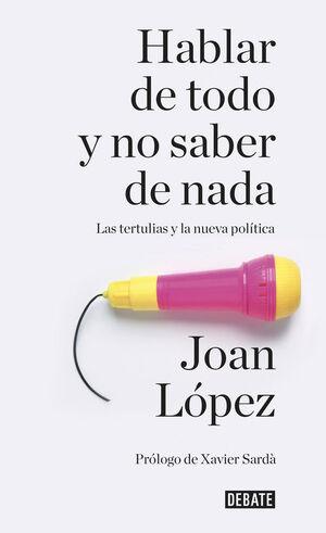 HABLAR DE TODO Y NO SABER DE NADA